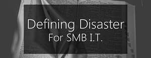 defining disaster recovery for SMB IT