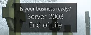 are you ready for the Windows Server 2003 EOL