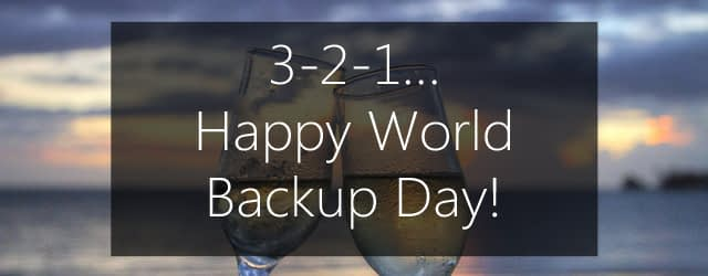 3-2-1 rule of backup - Happy World Backup Day