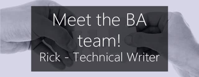 Meet Rick, BA technical writer