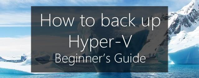 How to backup Hyper-V