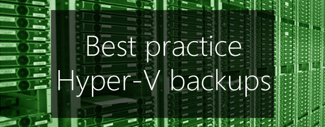 hyper-v backup best practice