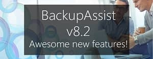 BackupAssist v8.2 now available