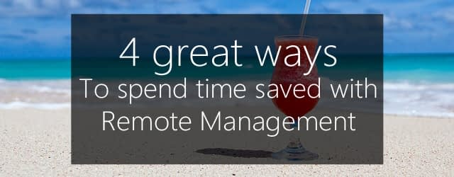 save time with remote management