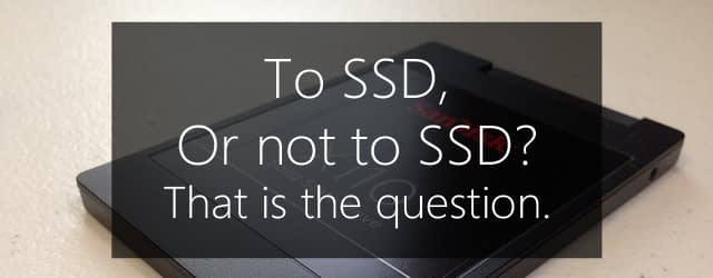 switch to SSD?