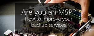 How MSPs can improve backup services
