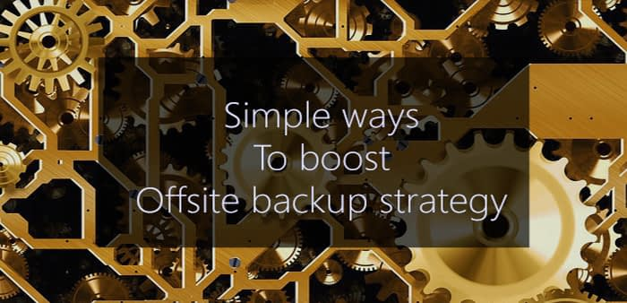 simple ways to boost offsite backup