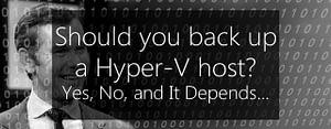 back up a hyper-v host - maybe