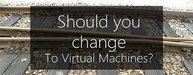 should you change to vm