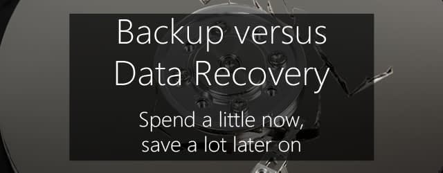 backup vs data recovery - spend a little, save a lot