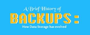 a brief history of backup storage