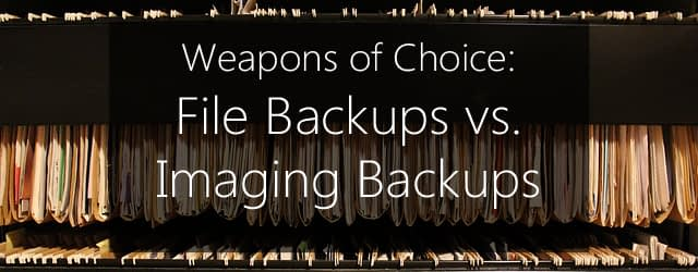 when to use file backups vs imaging backups