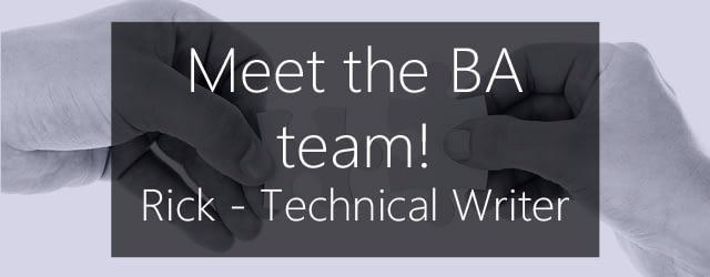 Meet Rick, BA technical writer