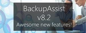BackupAssist v8.2 now available