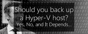 back up a hyper-v host - maybe